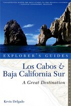 Explorer's Guide Los Cabos And Baja California Sur 2nd Edition