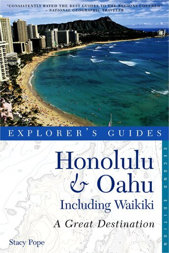 Explorer's Guide Honolulu And Oahu Including Waikiki 2nd Edition by Stacy Pope