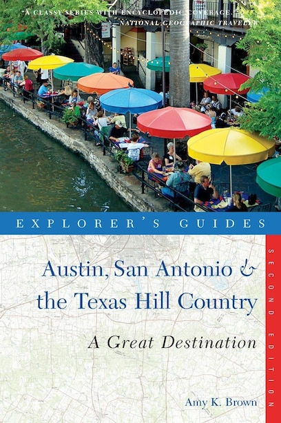 Explorer's Guide Austin San Antonio And The Texas Hill Country: Second Edition by Amy K Brown