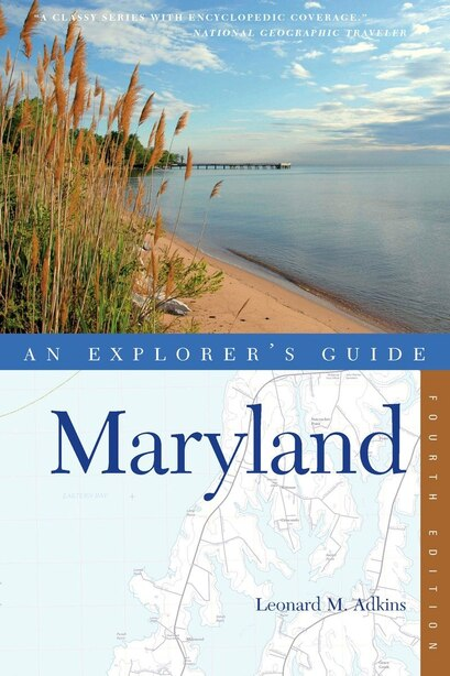 Explorer's Guide Maryland: Fourth Edition by Leonard M Adkins