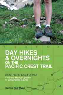 Day Hikes And Overnights On The Pacific Crest Trail: Southern California by Marlise Kast-myers