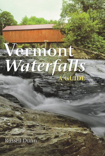 Vermont Waterfalls: A Guide by Russell Dunn