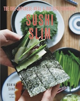 Sushi Slim: The One-japanese-meal-a-day Diet Cookbook