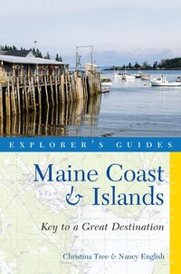 Explorer's Guide Maine Coast And Islands 3rd Edition: Key To A Great Destination