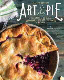 Art Of The Pie by Kate Mcdermott