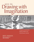 Keys To Drawing With Imagination: Strategies And Exercises For Gaining Confidence And Enhancing…