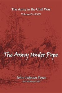 The Army Under Pope by John Codman Ropes