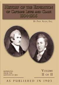 History of the Expedition of Captains Lewis and Clark Volume 2 by Edo Van Belkom