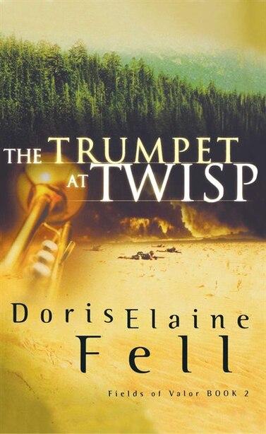 The Trumpet at Twisp by Doris Elaine Fell