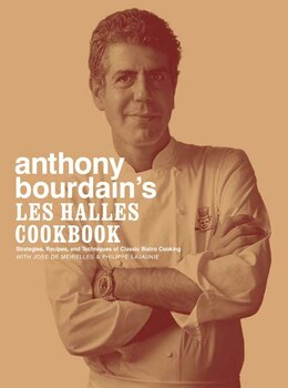 Book Anthony Bourdain's Les Halles Cookbook: Strategies, Recipes, and Techniques of Classic Bistro… by Anthony Bourdain