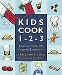 Book Kids Cook 1-2-3: Recipes for Young Chefs Using Only 3 Ingredients by Rozanne Gold