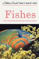 Fishes: Fully Illustrated, Authoritative, Easy-to-use