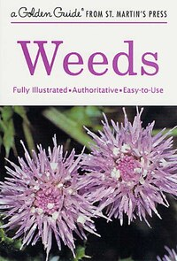 Weeds: Fully Illustrated Authoritative Easy To Use