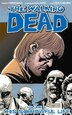 The Walking Dead Volume 6: This Sorrowful Life by Robert Kirkman