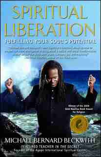 Spiritual Liberation: Fulfilling Your Soul's Potential by Michael Bernard Beckwith