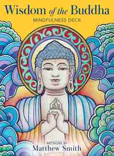 Wisdom of the Buddha Mindfulness Deck de Matthew Smith