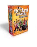 The Rocked the World Collection: Boys Who Rocked the World; Girls Who Rocked the World; More Girls…