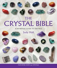 The Crystal Bible: Crystal Bible