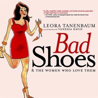 Bad Shoes & The Women Who Love Them