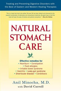 Natural Stomach Care: Treating And Preventing Digestive Disorders Using The Best Of Eastern And…