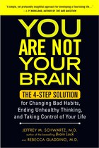 You Are Not Your Brain: The 4-step Solution For Changing Bad Habits, Ending Unhealthy Thinking, And…