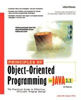 Principles Of Object-oriented Programming In Java 1.1: The Practical Guide To Effective, Efficient…