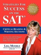 Strategies for Success on the SAT: Critical Reading & Writing Sections:Secrets, Tips and Techniques…