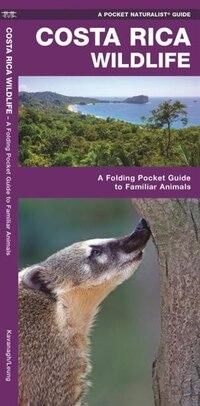 Costa Rica Wildlife: A Folding Pocket Guide To Familiar Species