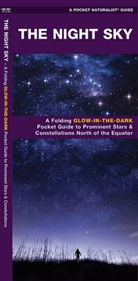 The Night Sky: A Glow-in-the-Dark Guide to Prominent Stars & Constellations North of the Equator