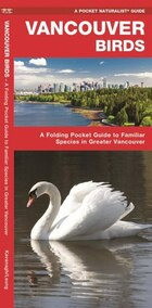 Vancouver Birds: A Folding Pocket Guide To Familiar Species In Greater Vancouver