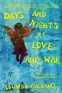 Days And Nights Of Love And War de Eduardo Galeano