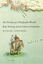 The Fiction of a Thinkable World: Body, Meaning, and the Culture of Capitalism