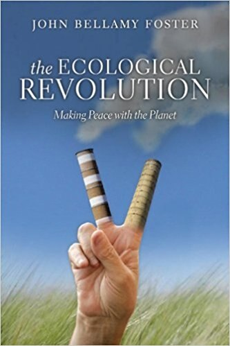 The Ecological Revolution: Making Peace with the Planet by John Bellamy Foster