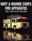 Navy & Marine Corps Fire Apparatus: 1836-2000 Photo Gallery by William Killen