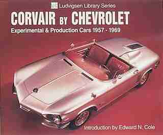 Corvair by Chevrolet: Experimental & Production Cars 1957-1969 by Karl Ludvigsen