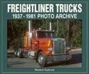 Freightliner Trucks: 1937-1981 Photo Archive by Robert Gabrick