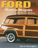 Ford Station Wagons: 1929-1991 Photo History by Paul G. Mclaughlin