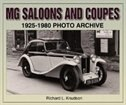 MG Saloons & Coupes 1925-1980 Photo Archive by Richard Knudson