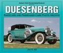 Duesenberg Racecars & Passenger Cars Photo Archive: Auburn Cord Duesenberg Museum Presents by Jon M Bill