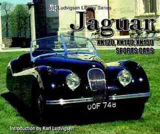 Jaguar XK120,XK140,XK150 Sports Cars by Karl Ludvigsen