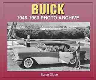 Buick: 1946-1960 Photo Archive by Byron Olsen
