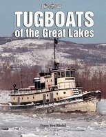Tugboats of the Great Lakes: A Photo Gallery