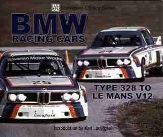 BMW Racing Cars: 328 to Racing V12 by Karl Ludvigsen
