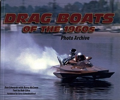 Dragboats of the 1960s Photo Archive by Don Edwards
