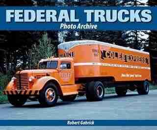 Federal Trucks Photo Archive by Robert Gabrick
