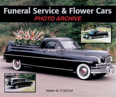 Funeral Service & Flower Cars Photo Archive by Walter McCall
