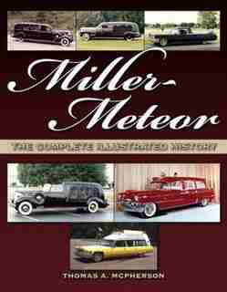 Miller-Meteor: The Complete Illustrated History by Thomas McPherson