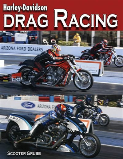 Harley-Davidson Drag Racing by Scooter Grubb