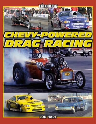 Chevy-Powered Drag Racing by Lou Hart