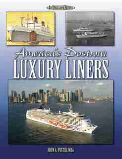 America's Postwar Luxury Liners by John Fostik
